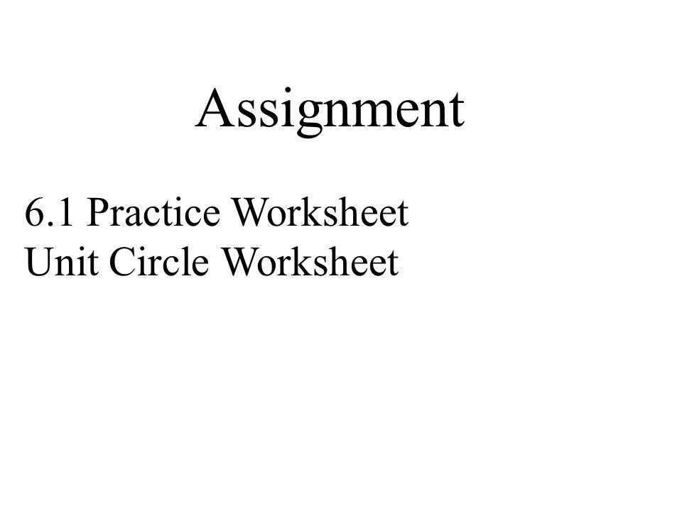 61 Angles And Radian Measure Objective Change From To. 8 Assignment 61 Practice Worksheet Unit Circle. Worksheet. Unit Circle Practice Part 1 Worksheet At Mspartners.co