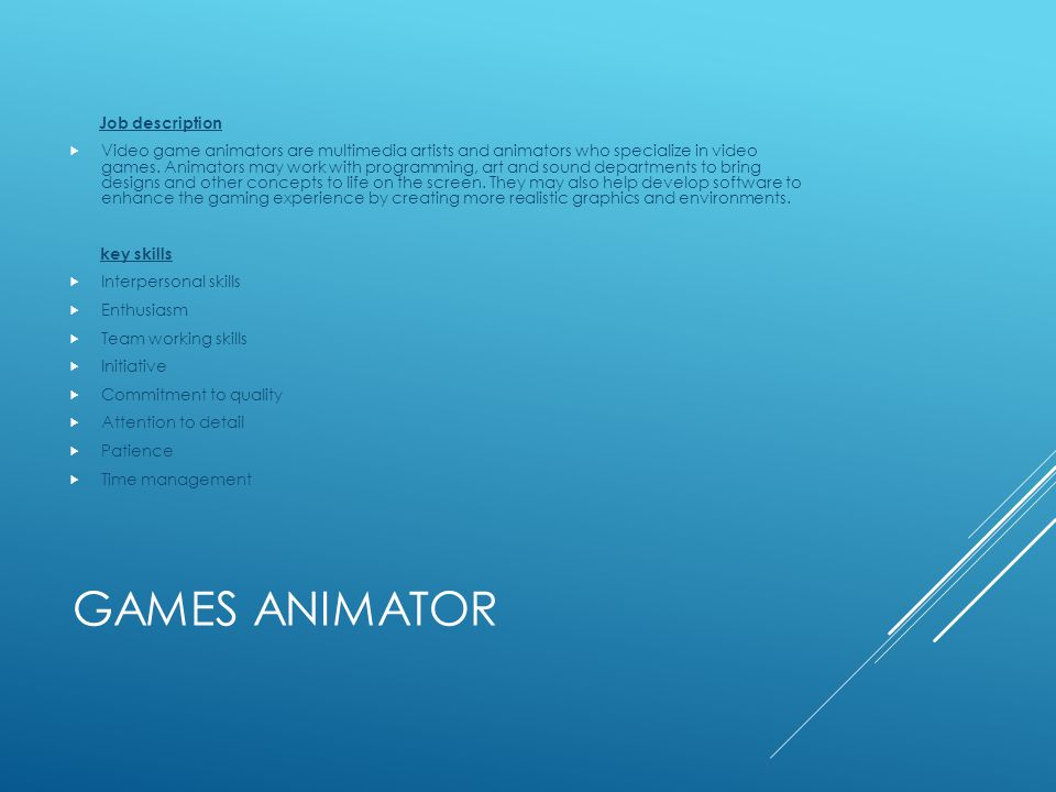 job description computer animators Create special effects, animation, or other visual images using film, video, computers, or other electronic tools and media for use in products or creations, such as computer games, movies, music videos, and commercials.