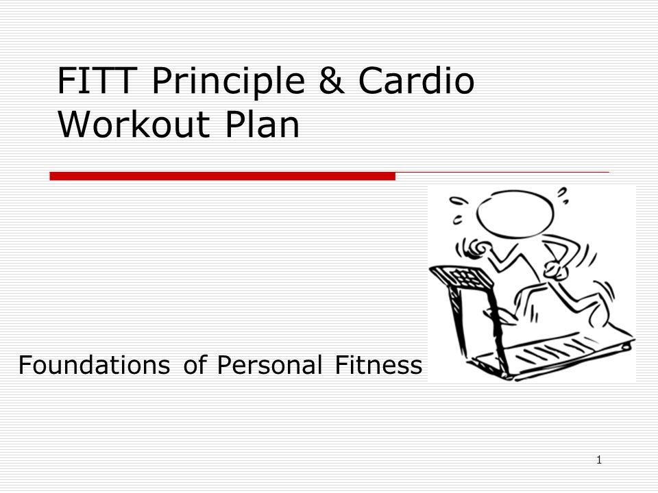 1 FITT Principle Cardio Workout Plan Foundations Of Personal Fitness