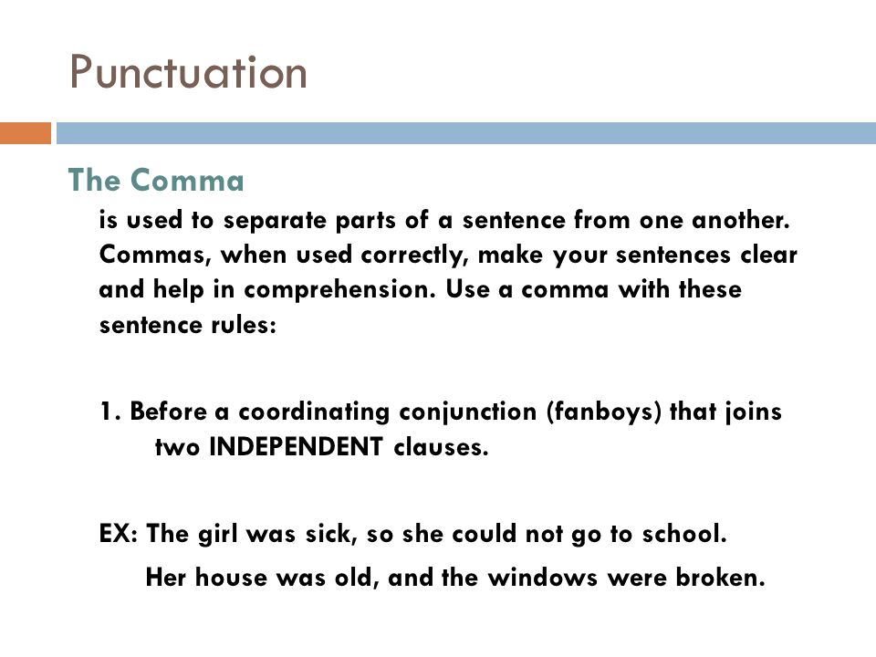 punctuation the comma is used to separate parts of a sentence from one another
