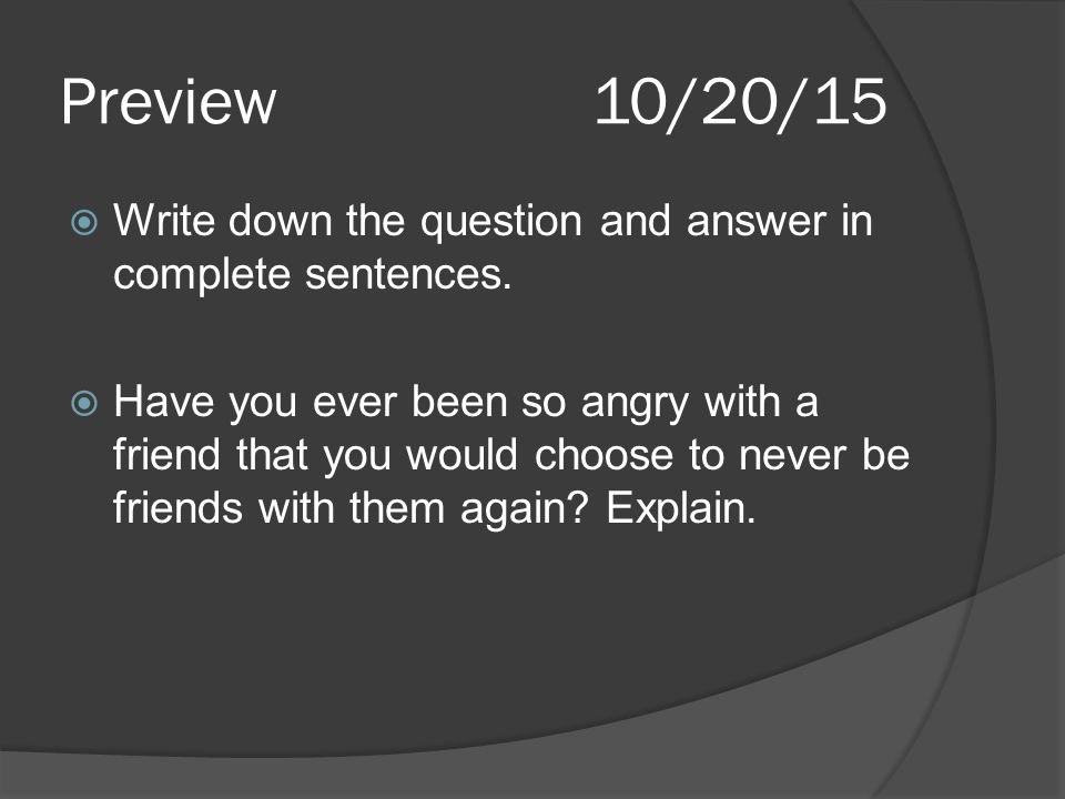 Preview10/20/15  Write down the question and answer in