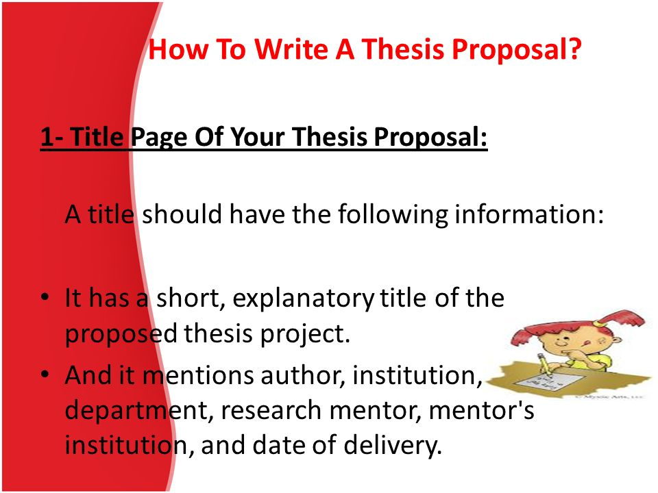 making a thesis proposal Phd thesis proposal papers from experienced writers 'help with my thesis' is the request we get from students struggling with phd papers well, you do not have to go through sleepless nights working on your phd thesis proposal.