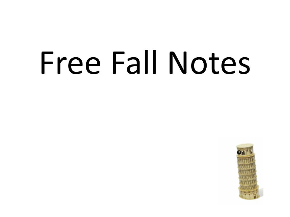 Free Fall Notes Free Fall Introduction A Free Falling Object Is An