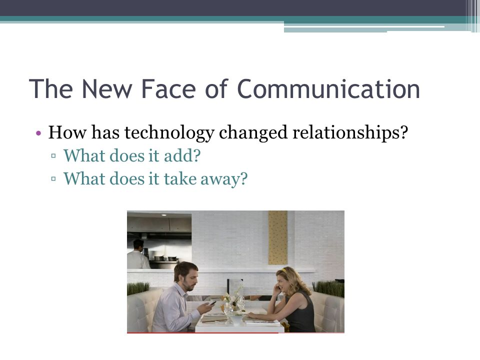 how has technology changed relationships