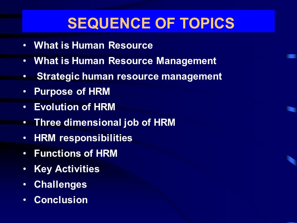 HUMAN RESOURCE MANAGEMENT  What is Human Resource What is