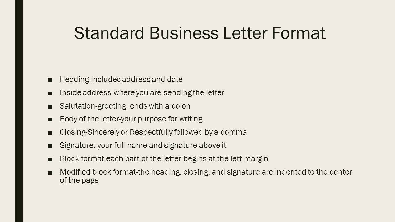 Business letters standard business letter format heading includes 2 standard business letter format heading includes address and date inside address where you are sending the letter salutation greeting ends with a m4hsunfo