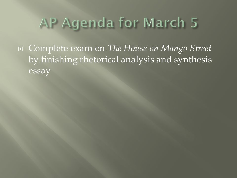 complete exam on the house on mango street by finishing rhetorical    complete exam on the house on mango street by finishing rhetorical  analysis and synthesis essay