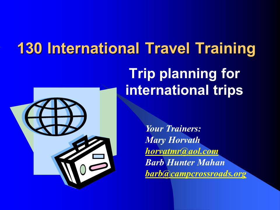 130 international travel training trip planning for international