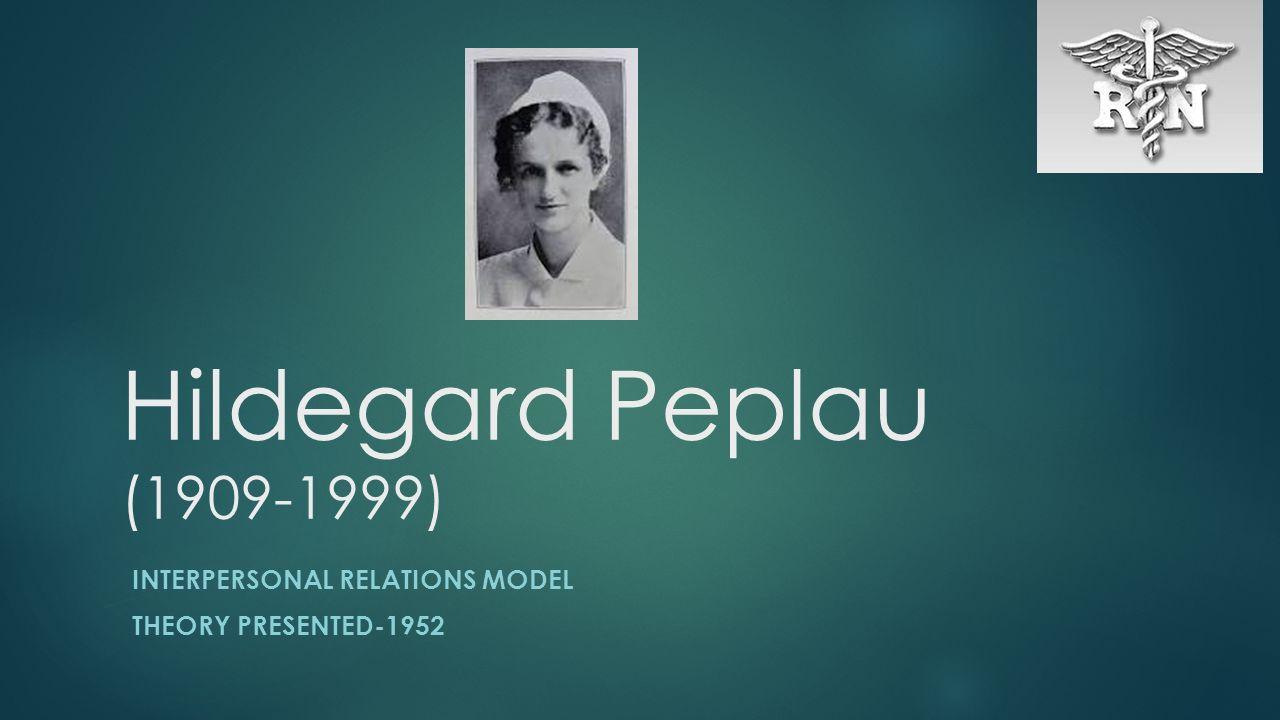 Peplau's interpersonal relations theory.