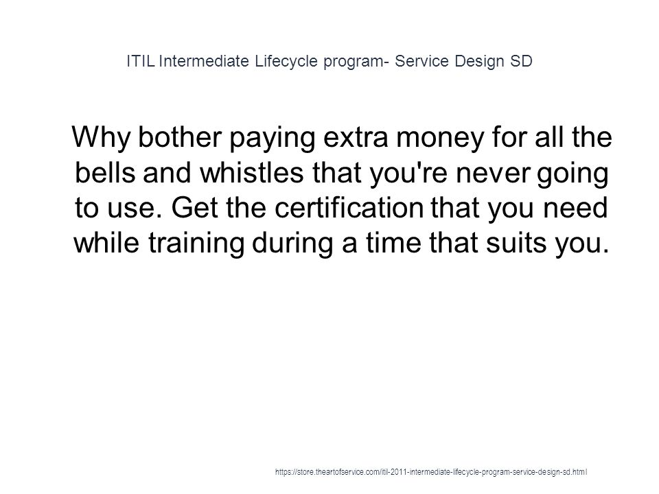 Itil Intermediate Lifecycle Program Service Design Sd 1 Why Bother