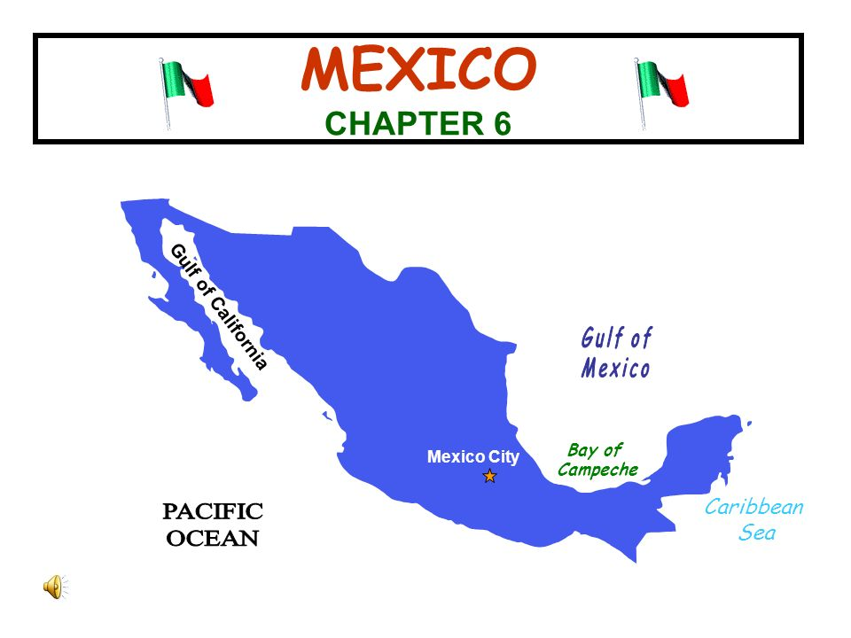 Mexico Chapter 6 Gulf Of California Mexico City Caribbean Sea Bay Of