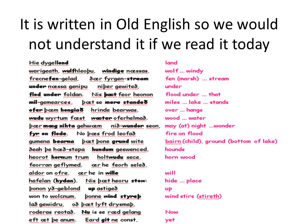 Old English words  In about AD 1000, the Anglo Saxon scribes