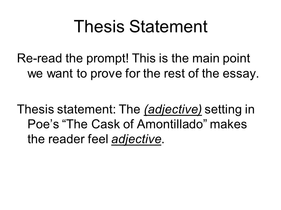 Thesis For An Analysis Essay Thesis Statement Reread The Prompt English Sample Essays also Science And Technology Essay Topics Notebook Assignment  Tone In The Cask Of Amontillado Directions  Thesis Statement For Education Essay