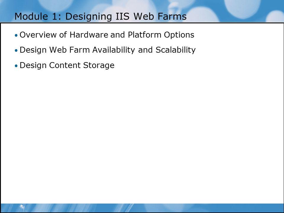 Module 1: Designing IIS Web Farms Changes in a Nutshell