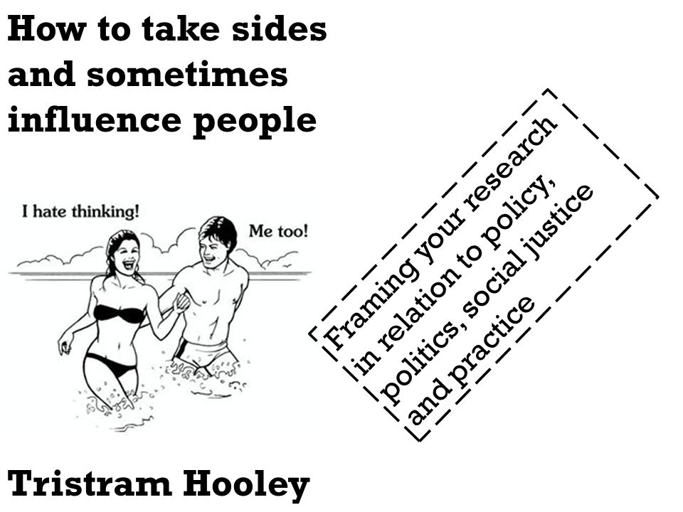 How to take sides and sometimes influence people Tristram Hooley ...