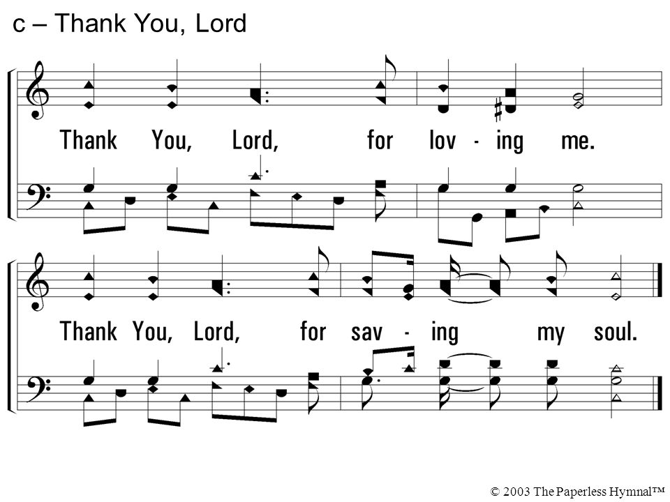 1. Thank You, Lord, for loving me. Thank You, Lord, for blessing me ...