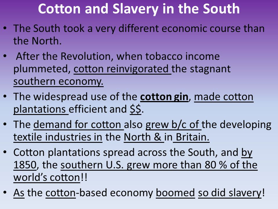 the contribution of slavery to the conflict between the american north and south By 1750, slavery was legal in every north american colony, but local economic imperatives, demographic trends, and cultural practices all contributed to distinct colonial variants of slavery virginia, the oldest of the english mainland colonies, imported its first slaves in 1619.