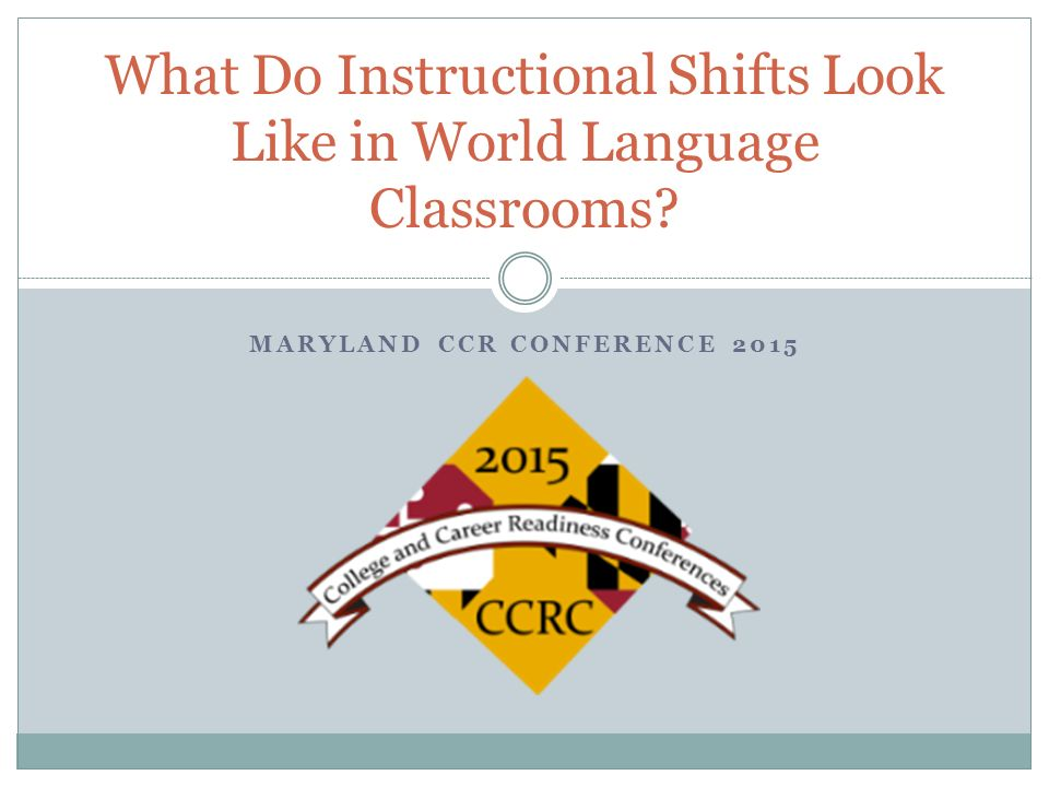MARYLAND CCR CONFERENCE 2015 What Do Instructional Shifts
