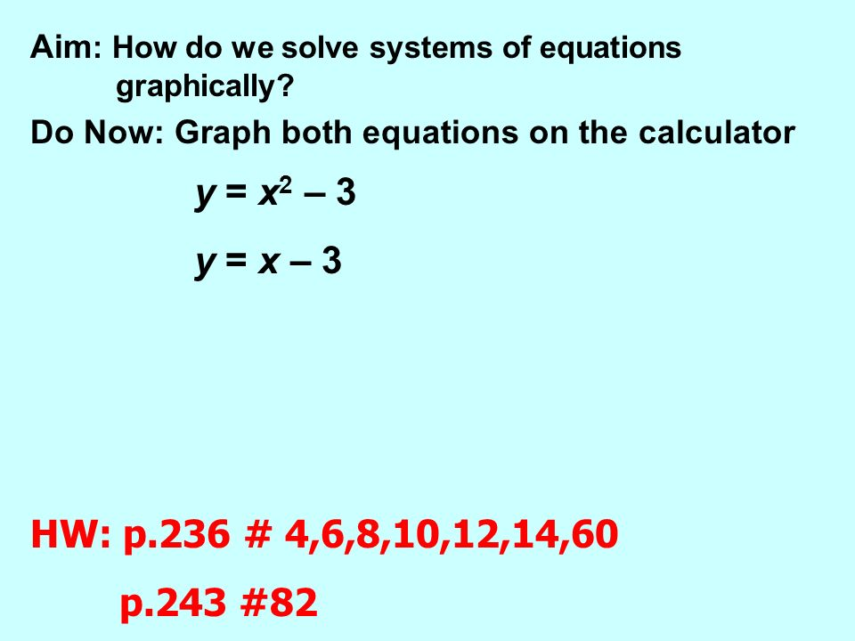 Aim : How do we solve systems of equations graphically? Do Now ...