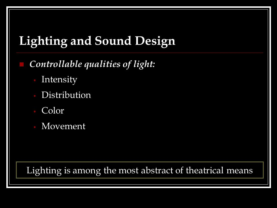 Lighting And Sound Design Controllable Qualities Of Light