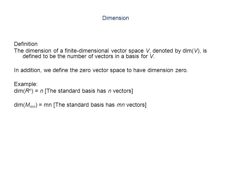 dimension definition the dimension of a finite dimensional vector space v denoted by dim