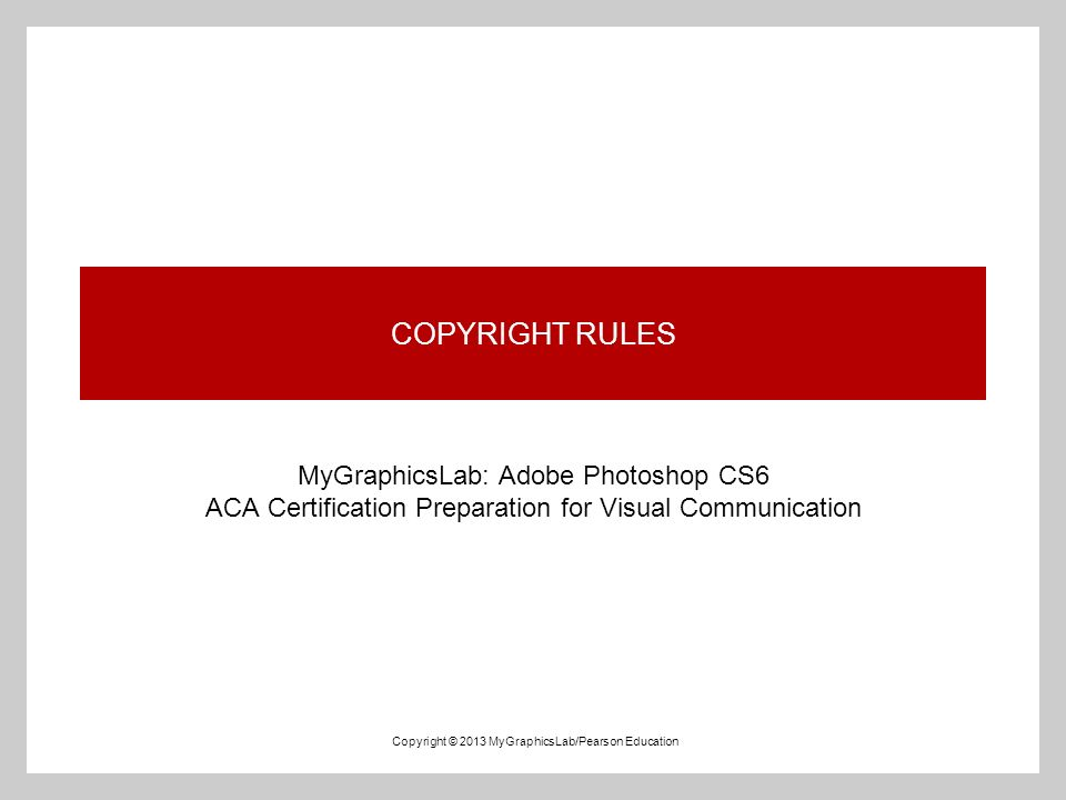 Copyright Rules Mygraphicslab Adobe Photoshop Cs6 Aca Certification