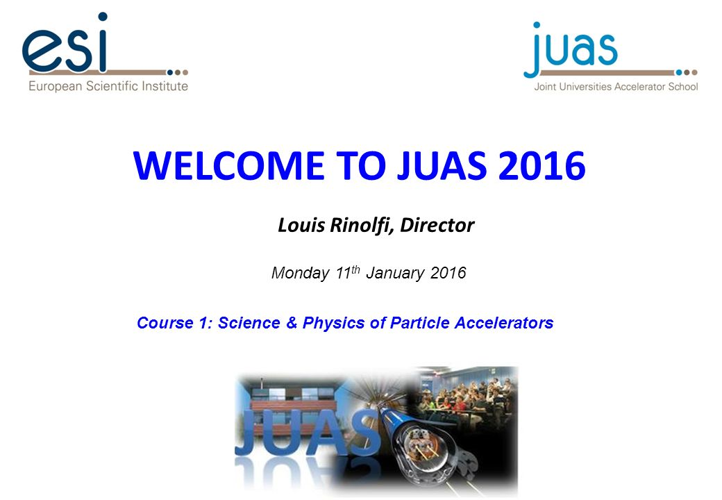 42c600ca9c06e9 WELCOME TO JUAS 2016 Louis Rinolfi, Director Joint Universities ...