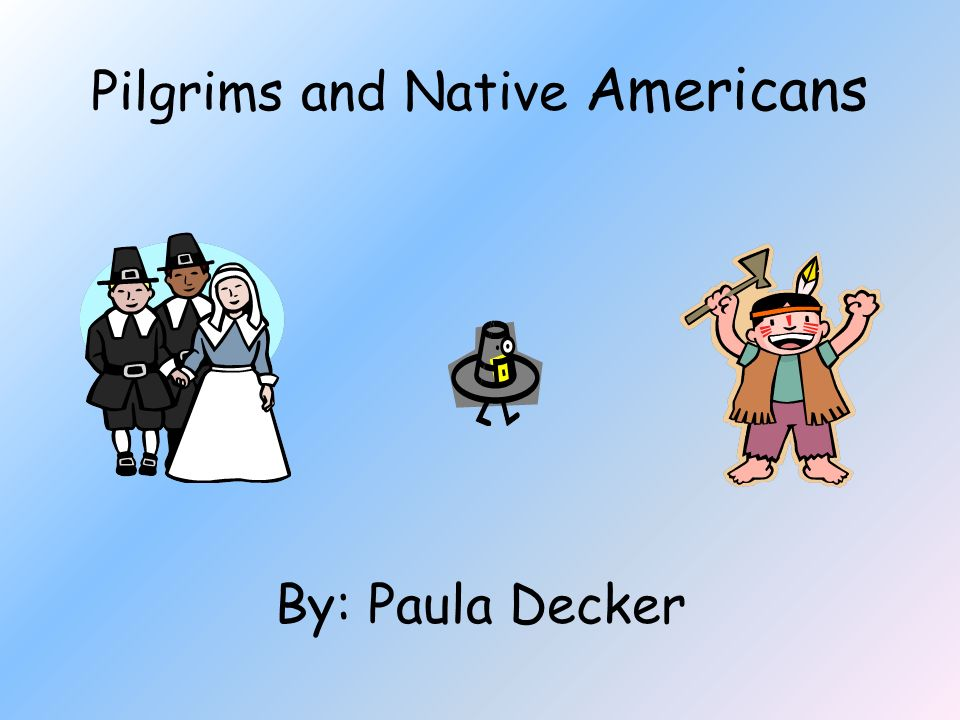 Pilgrims And Native Americans By Paula Decker Unit