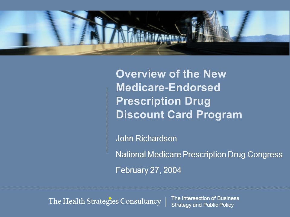 Overview of the New Medicare-Endorsed Prescription Drug Discount ...