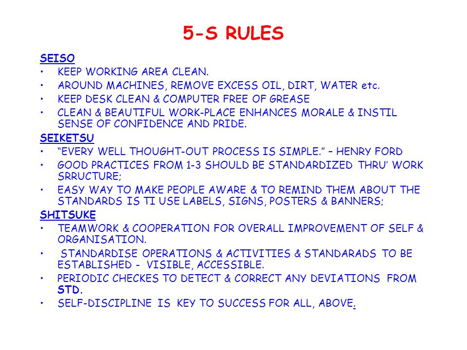 5-S RULES SEISO KEEP WORKING AREA CLEAN. AROUND MACHINES, REMOVE EXCESS OIL, DIRT, WATER etc.