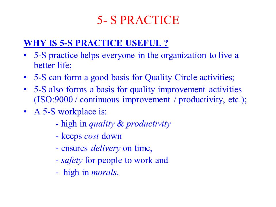 5- S PRACTICE WHY IS 5-S PRACTICE USEFUL .