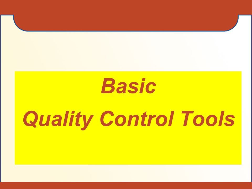 Basic quality control tools flowchart check sheet cause effect 1 basic quality control tools ccuart Image collections