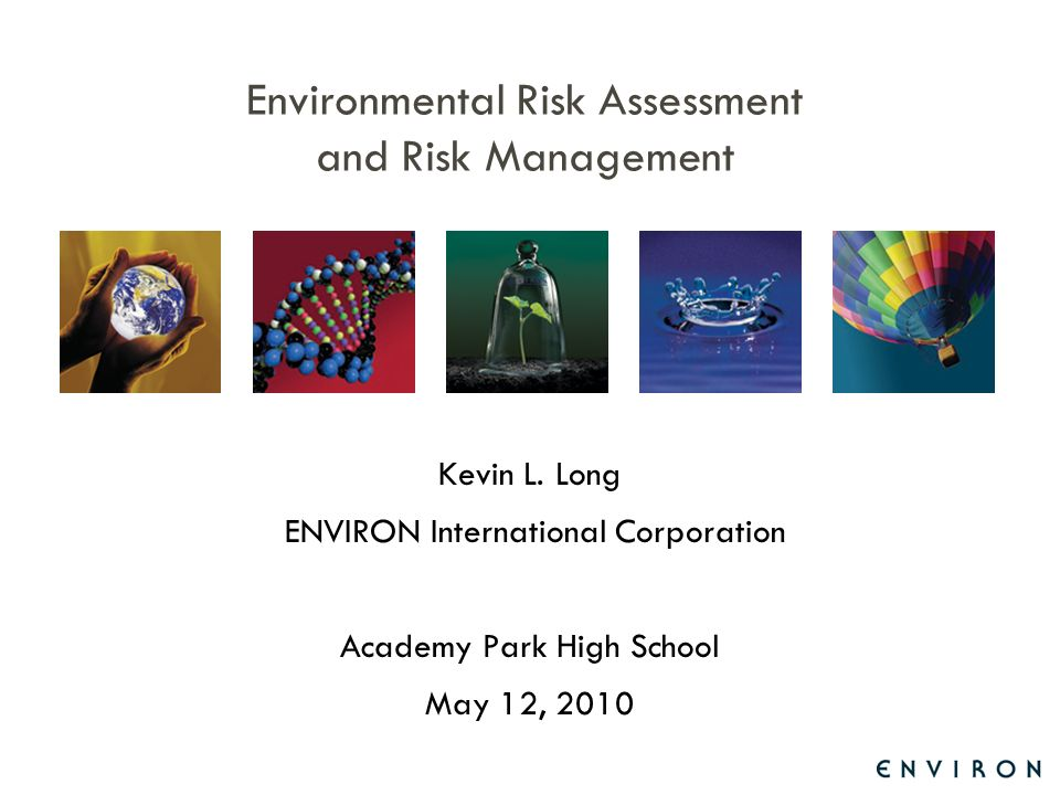 environmental risk assessment Risk assessment is a scientific process of evaluating the adverse effects caused by a substance, activity, lifestyle, or natural phenomenon oehha is responsible for developing and providing risk managers in state and local government agencies with toxicological and medical information relevant to decisions involving public health.