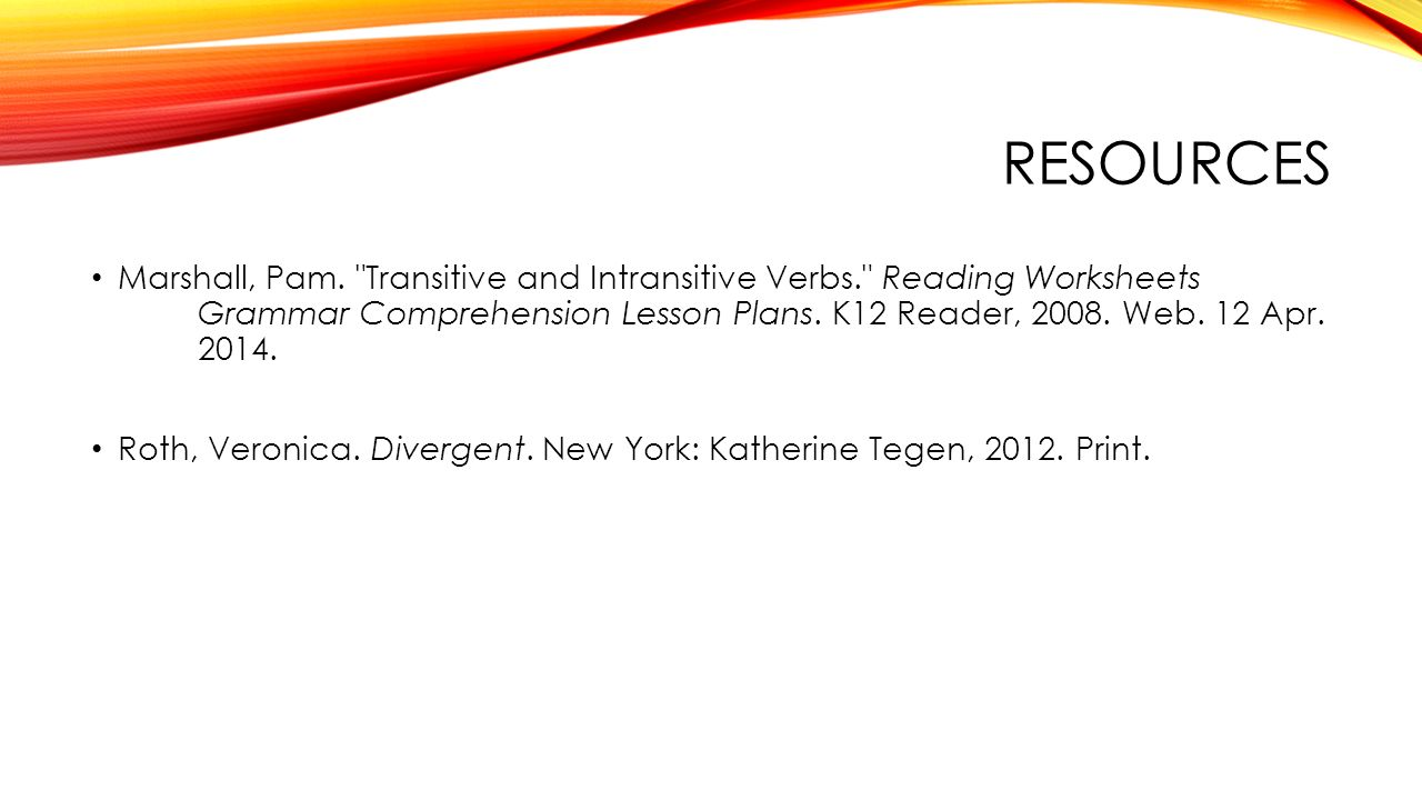 Workbooks k12 comprehension worksheets : TRANSITIVE AND INTRANSITIVE VERBS. QUICK REVIEW Let's identify the ...