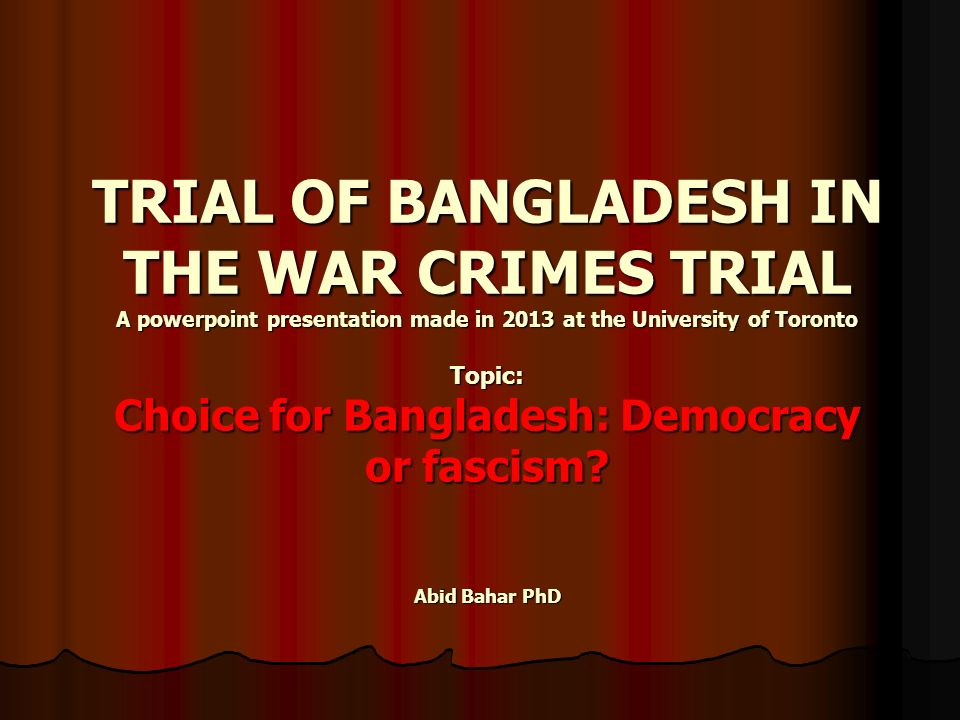 TRIAL OF BANGLADESH IN THE WAR CRIMES TRIAL A powerpoint