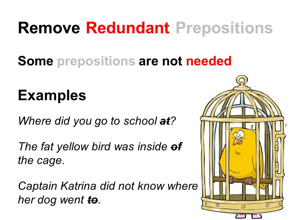 Remove Redundant Prepositions Some Are Not Needed Examples Where Did You Go To School At