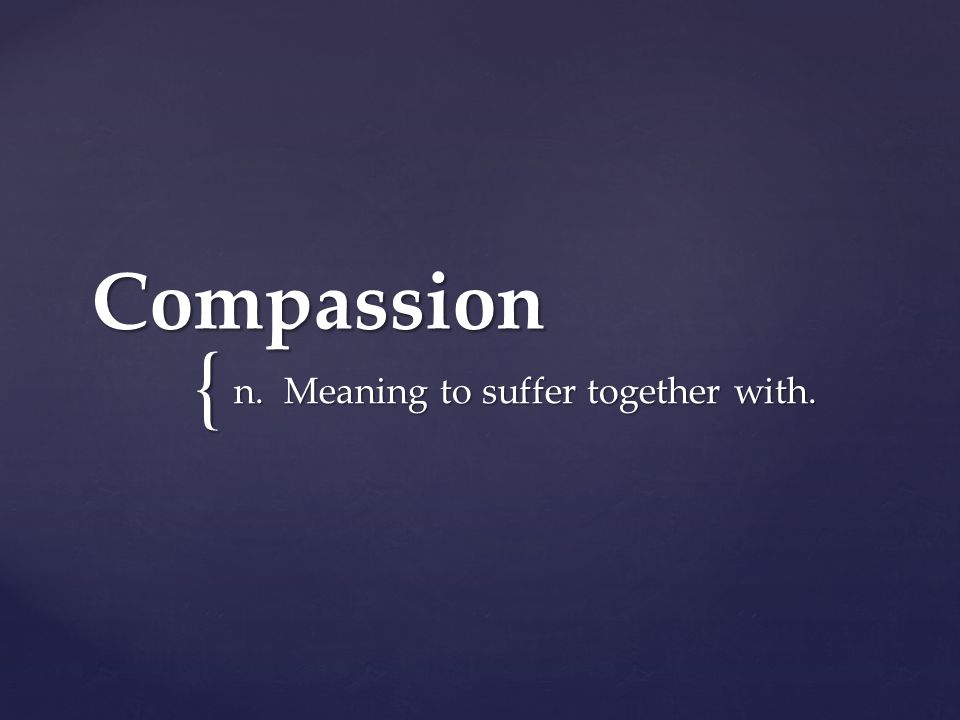 Image result for what is the meaning of compassion