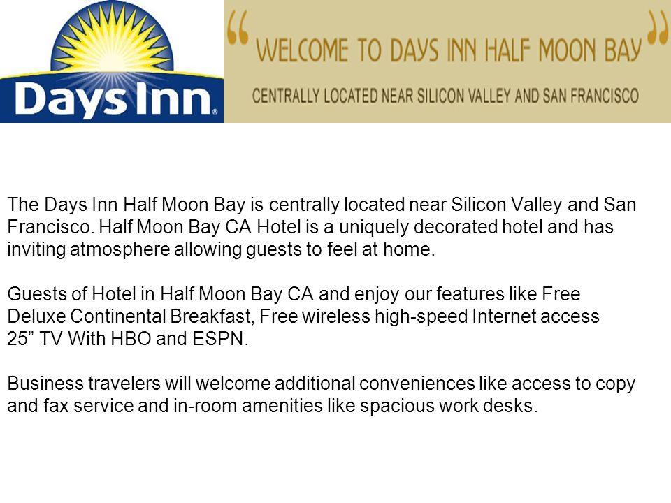 The Days Inn Half Moon Bay is centrally located near Silicon