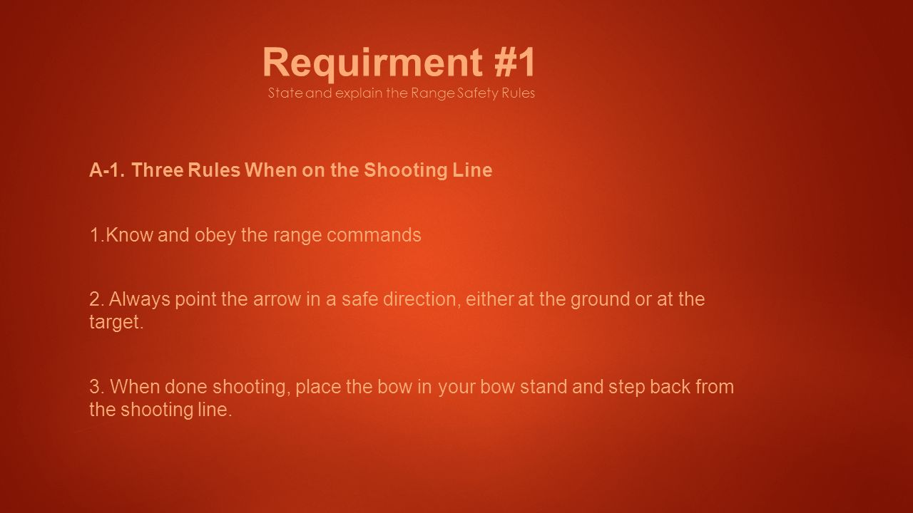 Archery Merit Badge  Requirment #1 State and explain the