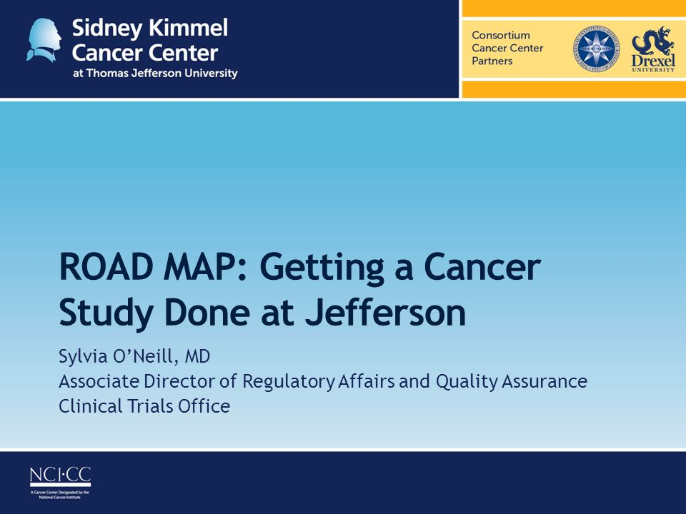 ROAD MAP: Getting a Cancer Study Done at Jefferson Sylvia O