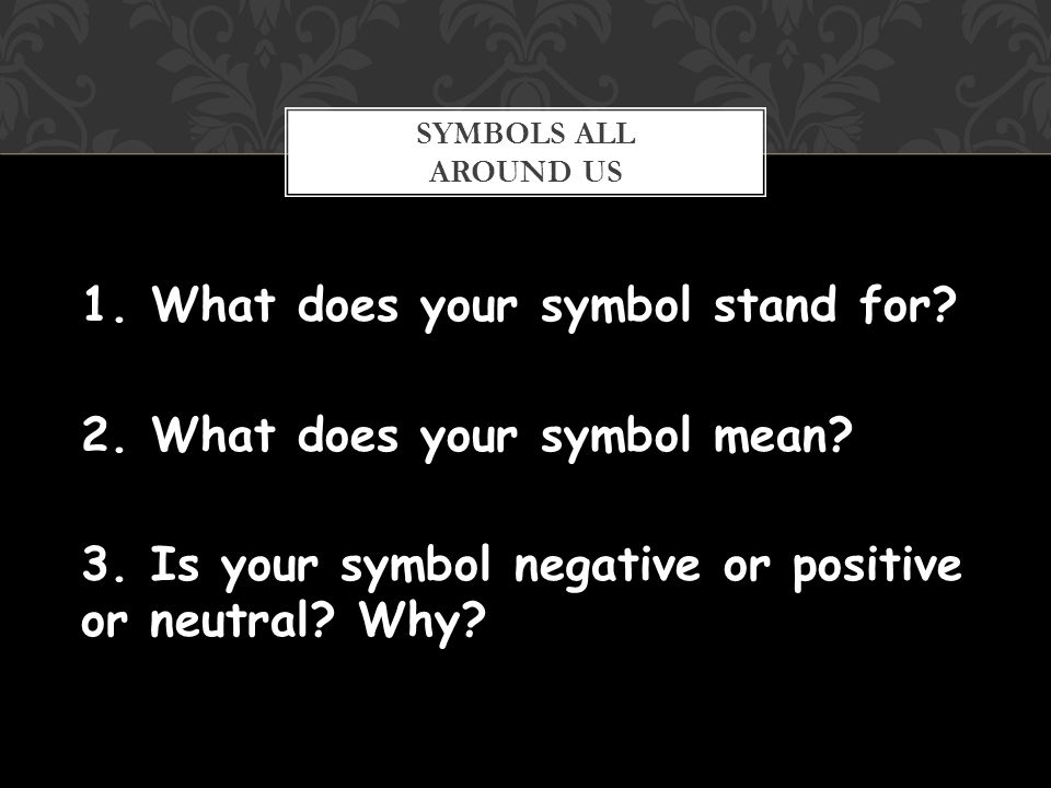 A Symbol Is A Picture Or Image That Stands For Something Else What