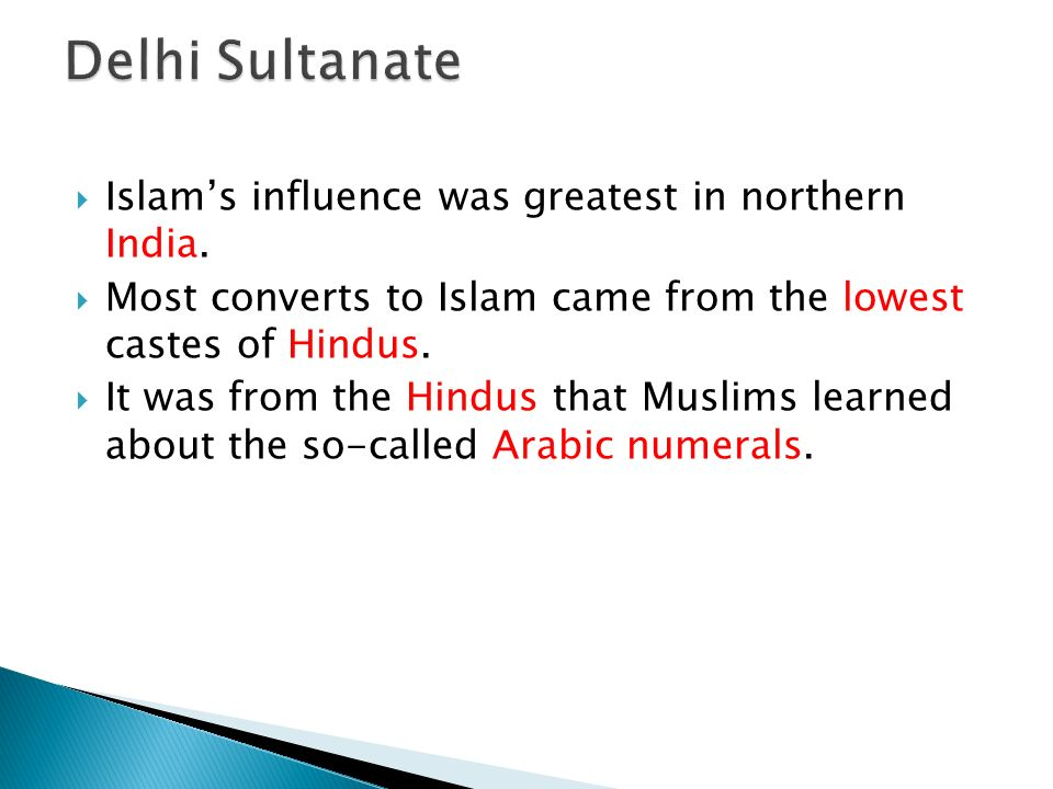  Islam's influence was greatest in northern India.