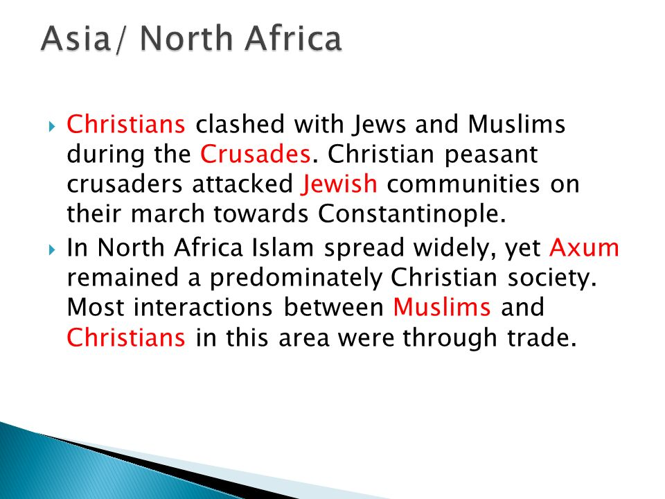  Christians clashed with Jews and Muslims during the Crusades.