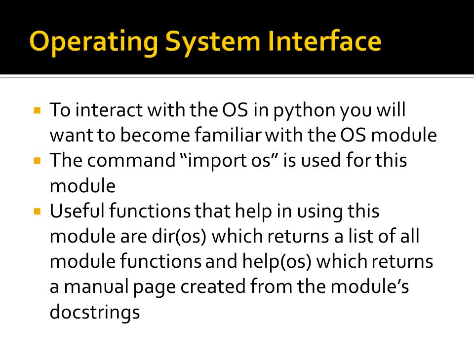 By: Aradhya Malhotra   To interact with the OS in python