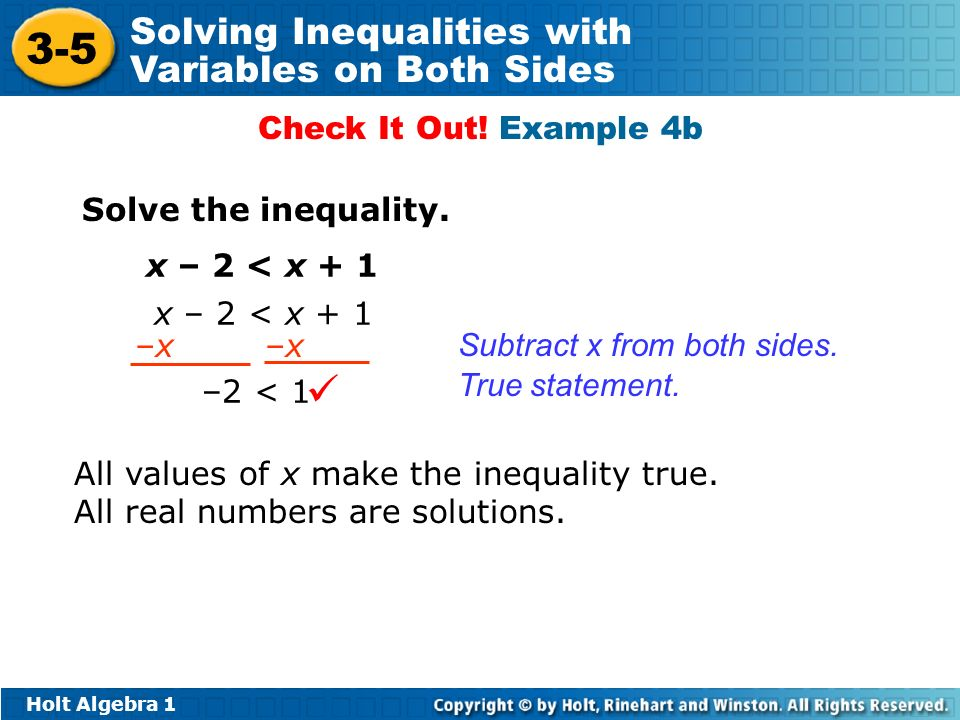 Holt Algebra Solving Inequalities with Variables on Both Sides Solve the inequality.