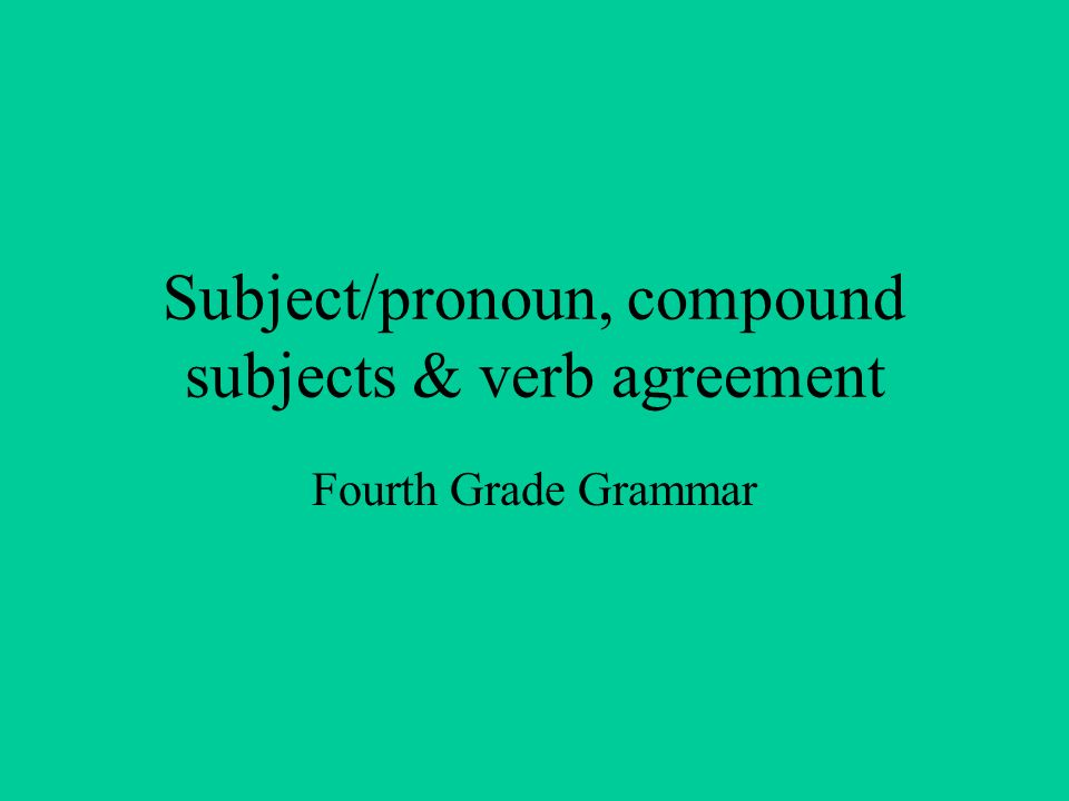 Subjectpronoun Compound Subjects Verb Agreement Fourth Grade