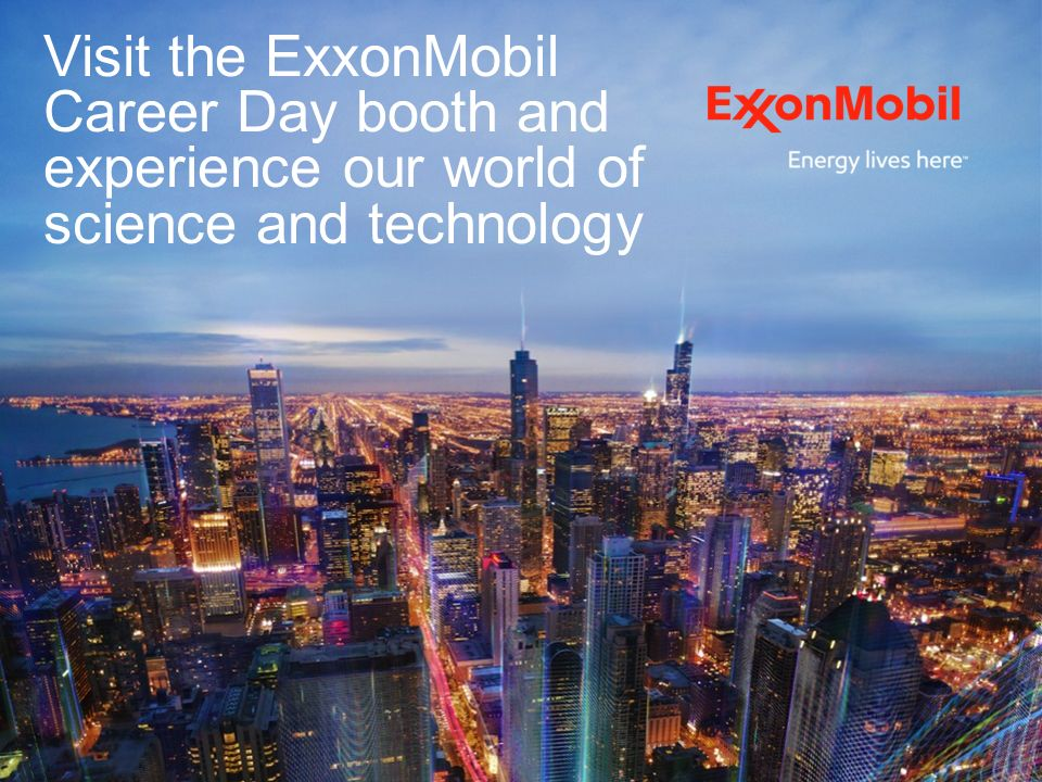 Visit the ExxonMobil Career Day booth and experience our
