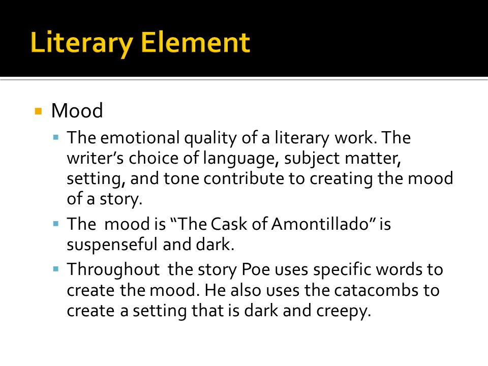 mood in the cask of amontillado english literature essay Literary analysis - cask of amontillado essay examples 680 words nov 10th, 2006 3 pages in the cask of amontillado edgar allan poe takes us on a journey into the mind of what many would perceive as a mad man.