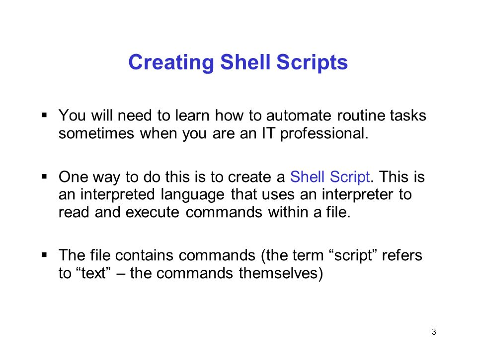 1 Week 8 Creating Simple Shell Scripts  2 Chapter Objectives