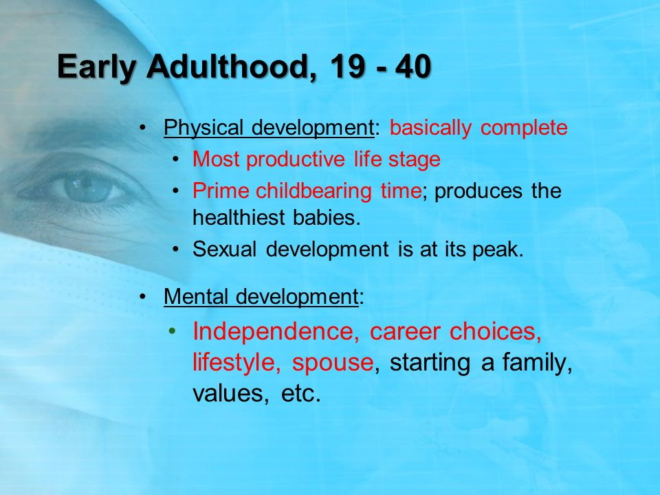 Early Adulthood, Physical development: basically complete